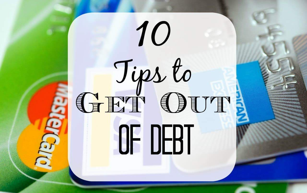 10 Safe Tips to Get Out of Debt
